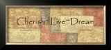 Cherish, Live, Dream Prints by Angela D'amico