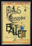 Das Triadische Ballett, 1921 Posters by Oskar Schlemmer
