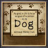 Good Person As My Dog Thinks Prints by Jennifer Pugh