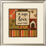 A Dog's Love Never Fails Prints by Jennifer Pugh