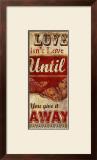 Love Isn't Love Prints by Conrad Knutsen