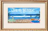 Life is Better at the Beach Prints by Scott Westmoreland