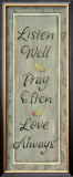 Listen Well, Pray Often Poster by Karen Tribett