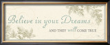 Believe in your dreams Posters by Alain Pelletier
