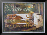Wake Up and Smell the Coffee Prints by Lorraine Vail
