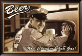 Beer- Cheaper Than Gas Posters
