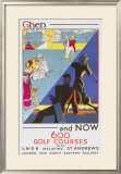 Then and Now, 600 Golf Courses on the LNER Framed Giclee Print