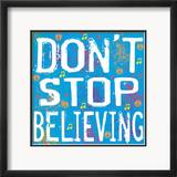 Don't Stop Believing Posters par Louise Carey