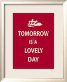 Tomorrow Is A Lovely Day Posters
