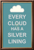 Every Cloud Has A Silver Lining Pósters