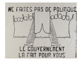 Do Not Make Policy, the Government Does it for You Giclee Print