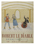 Robert the Devil, a Drama in Five Acts, a Vaudeville Giclee Print