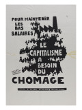To Maintain Low Wages, Capitalism Needs Unemployment Giclee Print