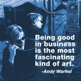 Good in business Affiches par Andy Warhol/ Billy Name