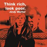 Think Rich, Look Poor Posters av Andy Warhol/ Billy Name