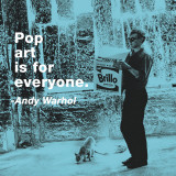 Pop Art is for Everyone Posters av Andy Warhol/ Billy Name