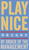 Play Nice Posters par John Golden