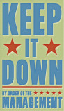 Keep It Down Posters by John Golden