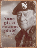 John Wayne - Man&#39;s Gotta Do Plaque en m&#233;tal