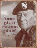 John Wayne - Man's Gotta Do Blikkskilt