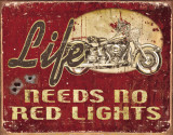 Legends - Life Needs Tin Sign