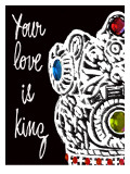 Your Love is King Giclee Print by Lisa Weedn