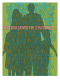 Someone Loves You Uncritically Posters by Lisa Weedn