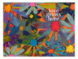Hippie Garden Party - Love Grows Here Prints by Lisa Weedn