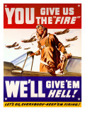 WWII US Air Corps 'Give us the Fire' - Giclee Baskı