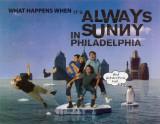 It's Always Sunny in Philadelphia Mestertrykk