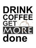 Drick kaffe|Drink Coffee Gicleetryck av Jan Weiss