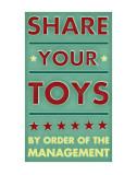 Share Your Toys Art by John Golden
