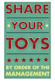 Share Your Toys Posters by John Golden