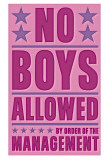 No Boys Allowed Posters by John Golden