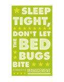 Sleep Tight, Don't Let The Bedbugs Bite (green & white) Prints by John Golden