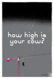 How High Is Your Cow (Grey) Art by Pascal Normand
