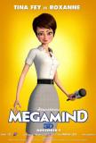 Megamind - Roxanne Masterdruck