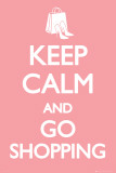 Keep Calm and Go Shopping Affiches