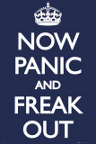 Now Panic and Freak Out Affiches
