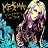 Ke$ha - Your Love is my Drug Photo