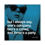 Une personne c'est de la compagnie, deux c'est la foule, trois c'est une réception. Impression giclée par Andy Warhol