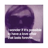 Andy Warhol - Milostná aféra, Love Affair, A.Warhol (citát vangličtině) Digitálně vytištěná reprodukce