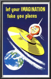 Let Your Imagination Take You Places Posters