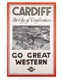 Cardiff the City of Conferences, Go Great Western Prints