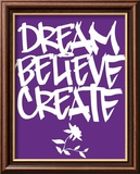 Dream, Believe, Create Láminas por Justin Bua