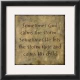 Sometimes God Calms Posters by Karen Tribett