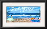 Life is Better at the Beach Print by Scott Westmoreland