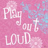 Play Out Loud Affiche par Rebecca Lyon
