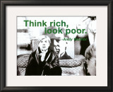 Think Rich, Look Poor Print by Billy Name