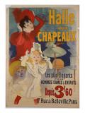 Poster Advertising 'Halle Aux Chapeaux', C.1892 Giclee Print by Jules Chéret